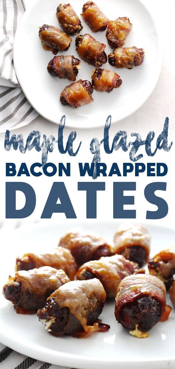Bacon Wrapped Maple Glazed Dates