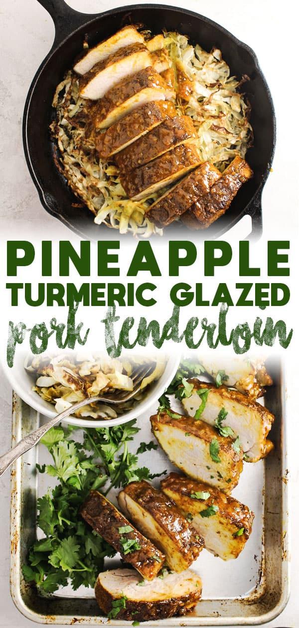 Pineapple Turmeric Glazed Pork Tenderloin