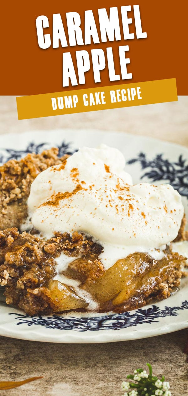 Caramel apple dump cake topped with cinnamon whipped cream with orange and white title for Pinterest.