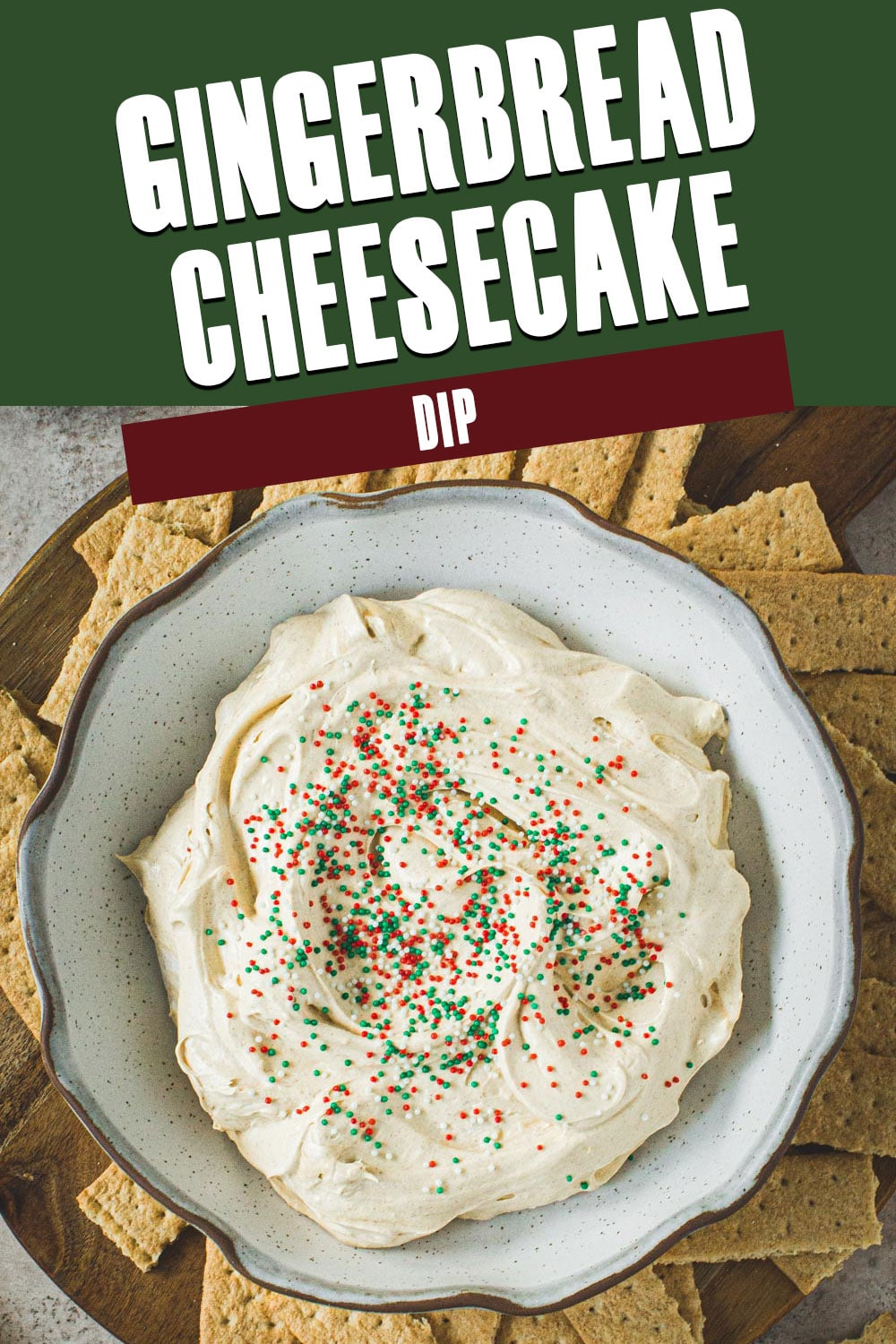 Gingerbread cheesecake dip with white title for Pinterest.
